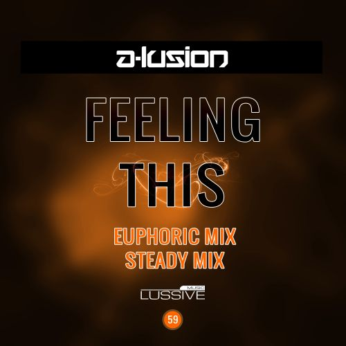 A-lusion - Feeling This - Lussive Music - 05:09 - 01.09.2016