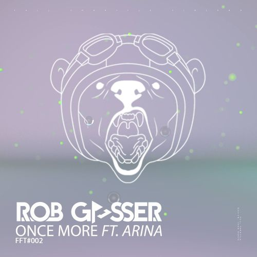 Rob Gasser Feat. Arina - Once More - Full Throttle - 03:46 - 13.09.2016