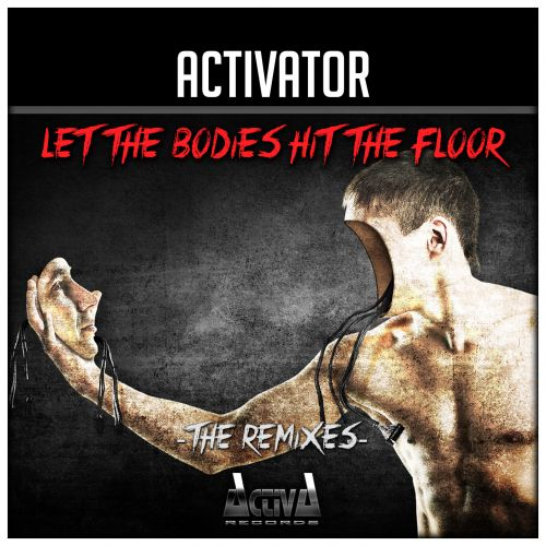 Activator - Let The Bodies Hit The Floor (Medley Bodies) - Activa Records - 04:29 - 30.09.2016