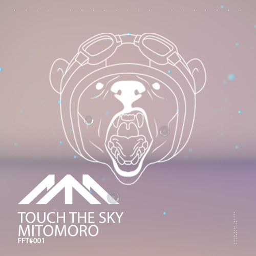 Mitomoro - Touch The Sky - Full Throttle - 05:42 - 19.09.2016
