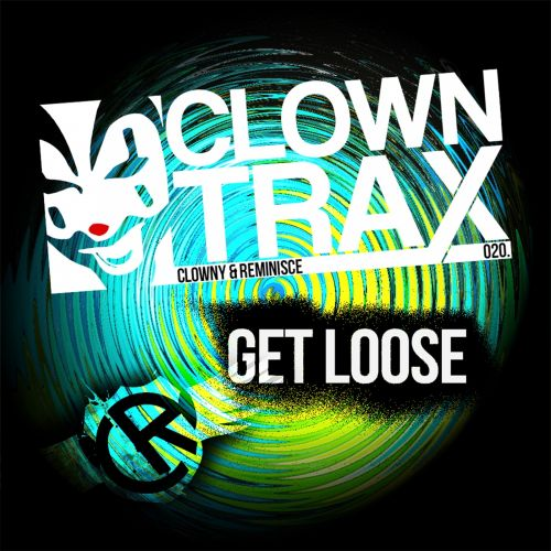 Clowny & Reminisce - Get Loose - ClownTrax - 05:39 - 23.09.2016