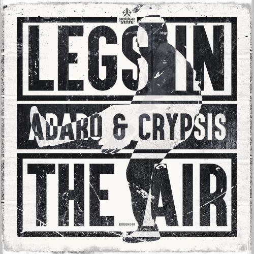 Adaro & Crypsis - Legs In The Air - Roughstate - 05:05 - 19.09.2016