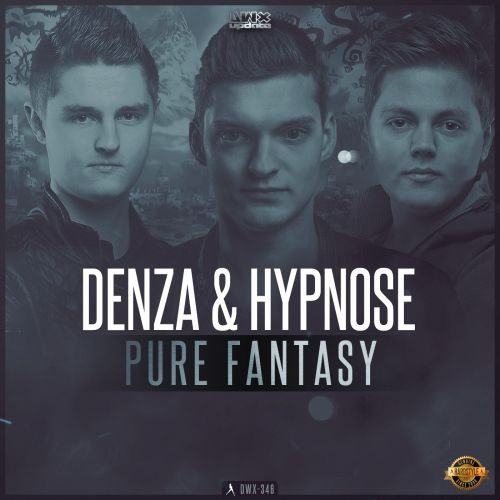 Denza and Hypnose - Pure Fantasy - Dirty Workz - 05:22 - 12.10.2016