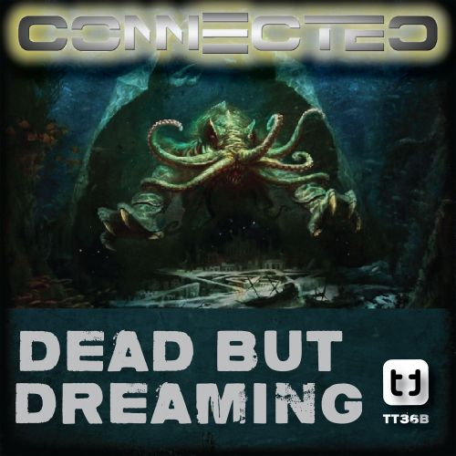 ConnecteD - Dead But Dreaming - Terminal Trax - 08:18 - 28.09.2016