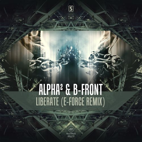 Alpha² & B-Front - Liberate (E-Force Remix) - A2 Records - 04:52 - 05.10.2016