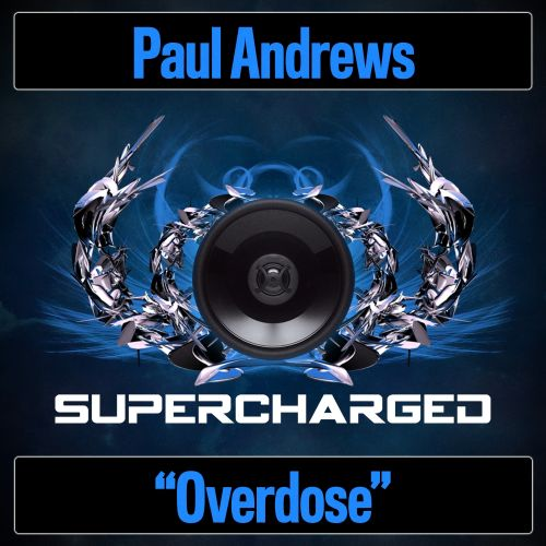 Paul Andrews - Overdose - Supercharged - 08:34 - 17.10.2016