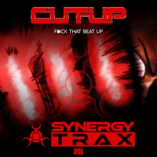 Cut-Up - F*ck That Beat Up - Synergy Trax - 04:20 - 21.10.2016