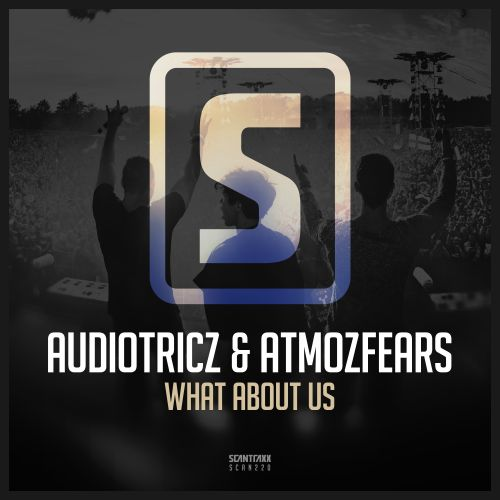 Audiotricz & Atmozfears - What About Us - Scantraxx Recordz - 04:37 - 31.10.2016