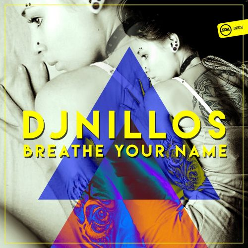 DJ Nillos - Breathe Your Name - DNZ Records - 05:52 - 15.11.2016