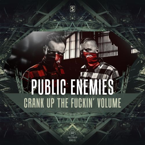 Public Enemies - Crank Up The Fuckin' Volume - A2 Records - 05:20 - 23.11.2016