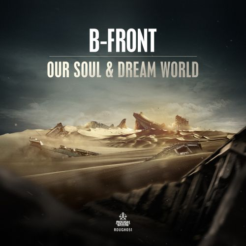 B-Front - Our Soul - Roughstate - 05:18 - 05.12.2016