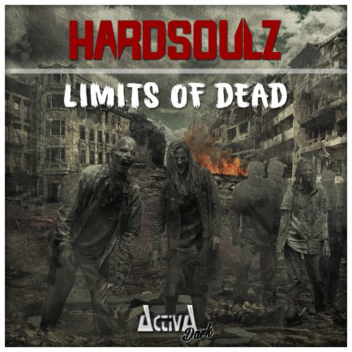 Hardsoulz - Limits Of Dead - Activa Dark - 05:14 - 09.12.2016