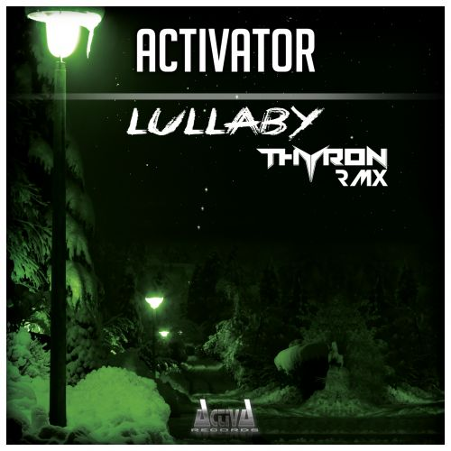 Activator - Lullaby - Activa Records - 05:02 - 16.12.2016