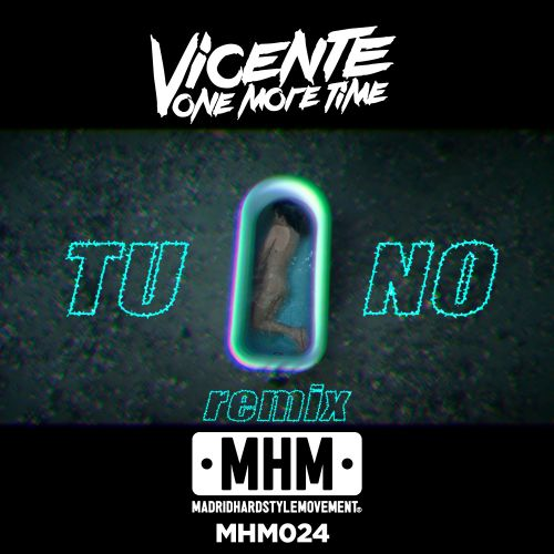 Vicente One More Time - Tu No Remix - MHM - 05:01 - 23.11.2016