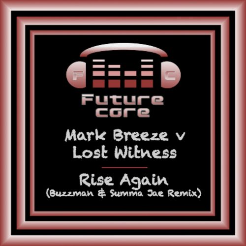 Mark Breeze V Lost Witness - Rise Again - Futurecore - 05:05 - 05.12.2016