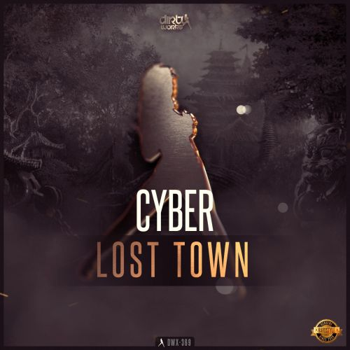 Cyber - Lost Town - Dirty Workz - 04:38 - 05.12.2016