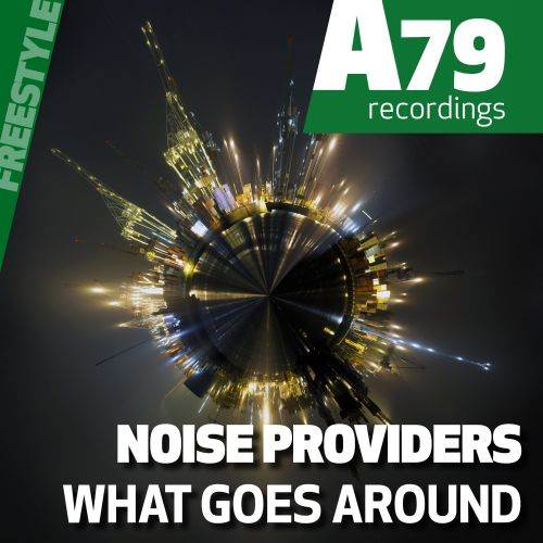 Noise Providers - What Goes Around - A79 Recordings - Freestyle - 03:31 - 08.12.2016