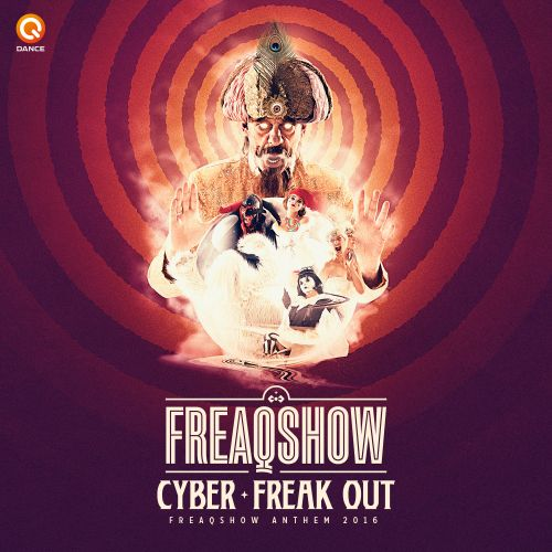 Cyber - Freak Out (Freaqshow Anthem 2016) - Q-Dance Records - 04:14 - 05.12.2016