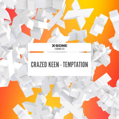 Crazed Keen - Temptation - X-Bone - 05:09 - 30.12.2016