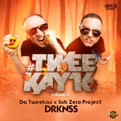 Da Tweekaz and Sub Zero Project - DRKNSS - Dirty Workz - 05:28 - 01.01.2017