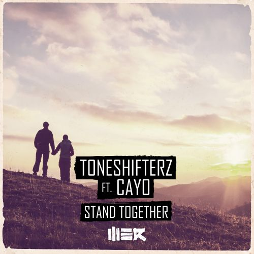 Toneshifterz - Stand Together - WE R - 05:07 - 09.01.2017