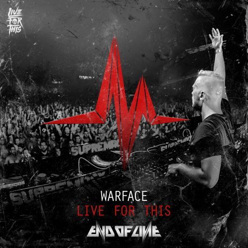 Warface - Live For This - End of Line Recordings - 04:50 - 11.01.2017