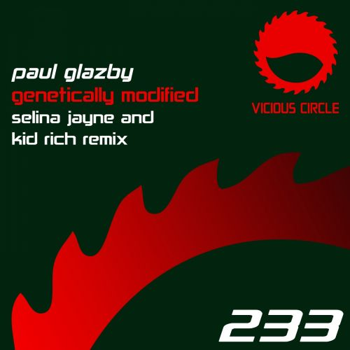 Paul Glazby - Genetically Modified - Vicious Circle Recordings - 08:00 - 20.01.2017