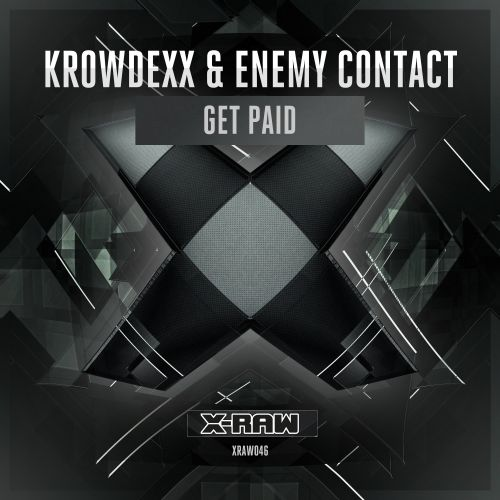 Krowdexx & Enemy Contact - Get Paid - X-Raw - 04:37 - 18.01.2017