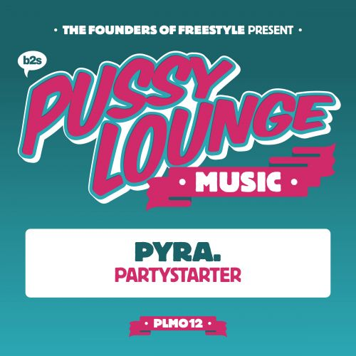 PYRA - Partystarter - Pussy Lounge Music - 03:41 - 16.01.2017