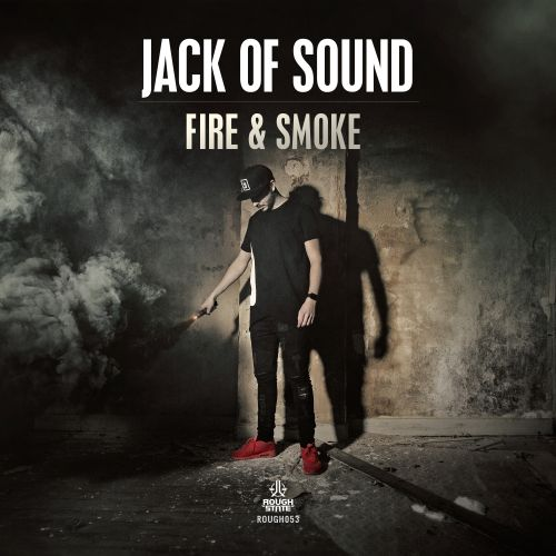 Jack Of Sound - Fire & Smoke - Roughstate - 04:01 - 01.02.2017