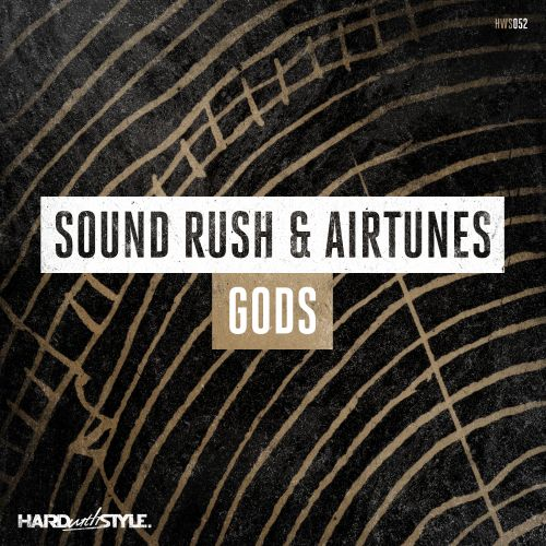 Sound Rush and Airtunes - Gods - HARD with STYLE - 05:39 - 30.01.2017