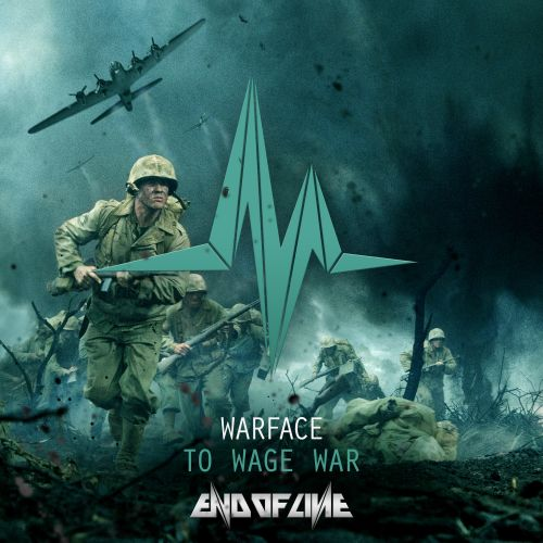 Warface - To Wage War - End of Line Recordings - 05:00 - 25.01.2017