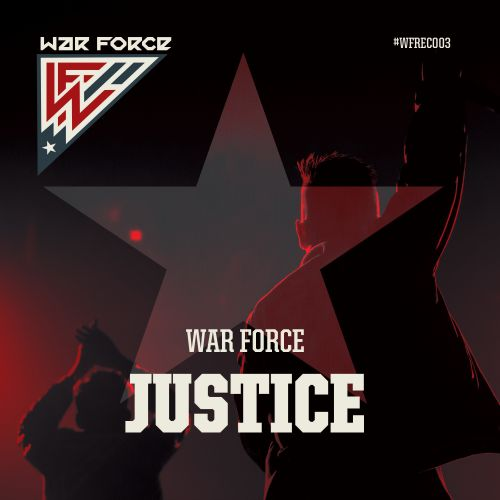 War Force - Justice - War Force Recordings - 04:35 - 01.02.2017