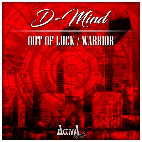 D-Mind - Out Of Luck - Activa Dark - 05:17 - 17.02.2017
