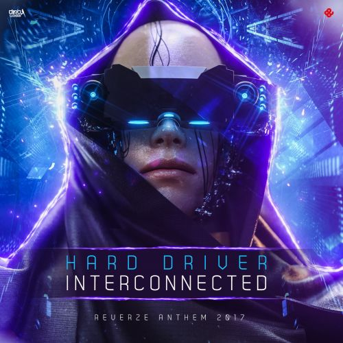 Hard Driver - Interconnected (Reverze Anthem 2017) - Dirty Workz - 05:13 - 21.02.2017