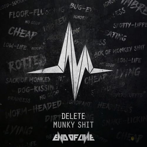 Delete - Munky Shit - End Of Line - 04:26 - 27.02.2017