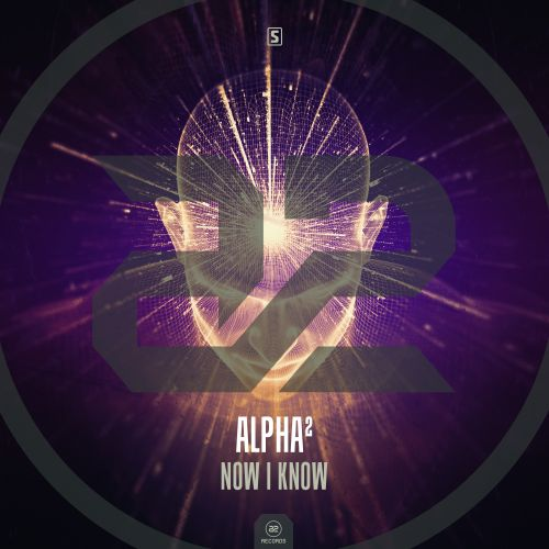 Alpha² - Now I Know - A2 Records - 05:58 - 22.02.2017