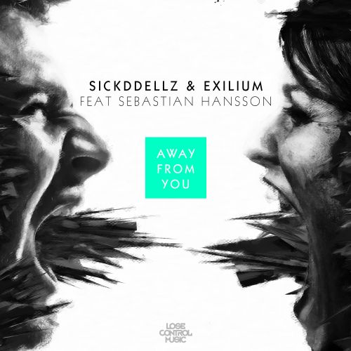 Sickddellz, Exilium - Away From You - Lose Control Music - 03:51 - 27.02.2017