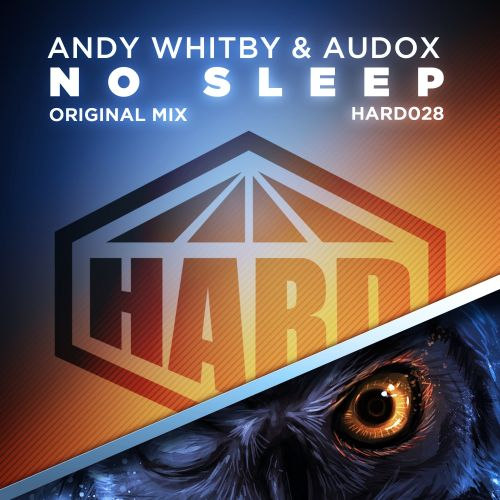 Andy Whitby & Audox - No Sleep - HARD - 05:09 - 27.02.2017