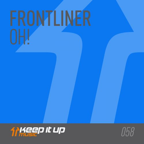 Frontliner - Oh - Keep It Up Music - 04:49 - 24.02.2017