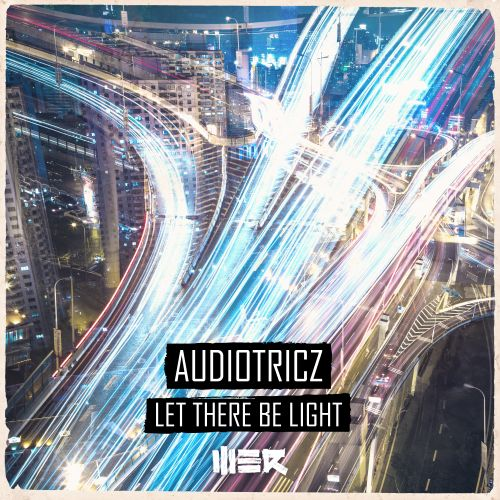 Audiotricz - Let There Be Light - WE R - 04:41 - 27.02.2017
