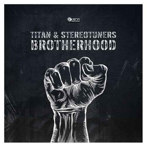Titan & Stereotuners - Brotherhood - Fusion Records - 05:23 - 20.03.2017