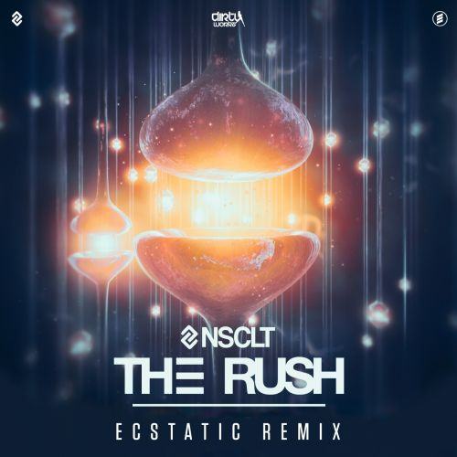 NSCLT - The Rush (Ecstatic Remix) - Dirty Workz - 04:19 - 22.02.2017