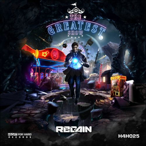 Regain - The Greatest Show - Heart For Hard Records - 04:19 - 28.02.2017