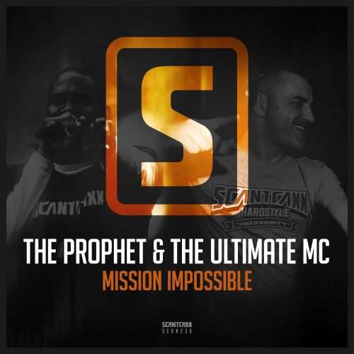 The Prophet & The Ultimate MC - Mission Impossible - Scantraxx Recordz - 05:20 - 27.03.2017