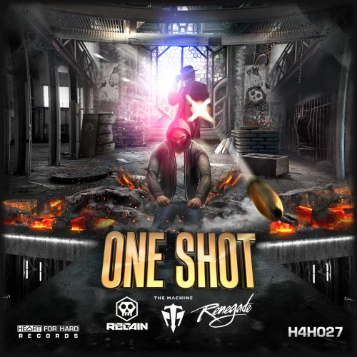 Regain & The Machine Ft. MC Renegade - One Shot - Heart For Hard Records - 03:12 - 22.03.2017