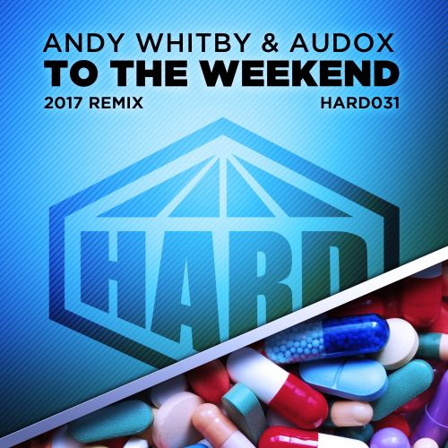 Andy Whitby & Audox - To The Weekend - HARD - 06:15 - 03.04.2017