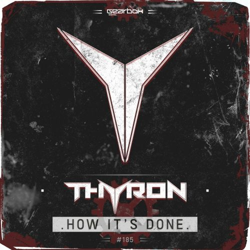 Thyron - How It's Done - Gearbox Digital - 04:45 - 03.04.2017