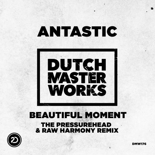 Antastic - Beautiful Moment - Dutch Master Works - 04:34 - 10.04.2017