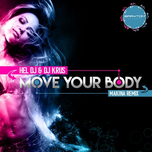 Hel DJ & DJ Krus - Move Your Body - Braxton Records - 07:00 - 19.04.2017